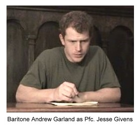 Baritone Andrew Garland as Pfc. Jesse Givens